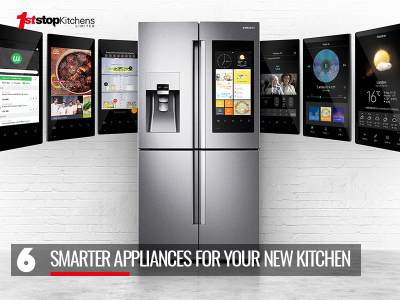 Smarter Appliances to make your New Kitchen more Intelligent.